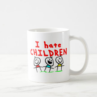 I hate children! coffee mug