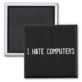 i hate computers square magnet