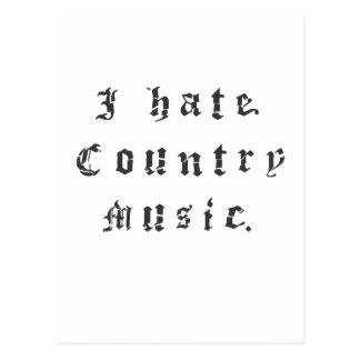 I hate country music. postcard