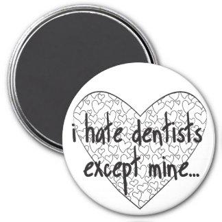 I hate dentist except mine magnet