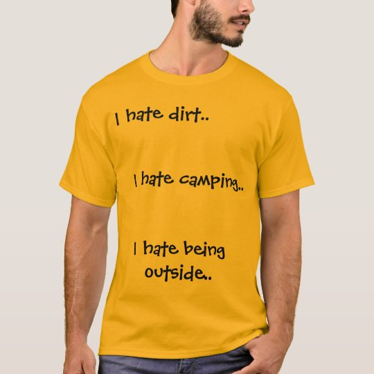 I hate dirt but I'm a geologist T-Shirt