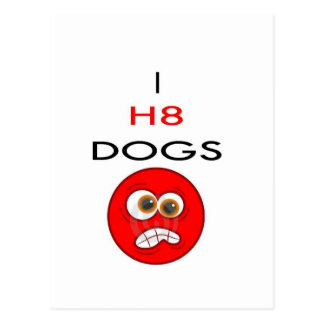 I hATE DOGS Postcard