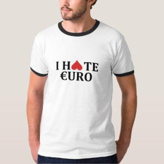I hate euro T-Shirt