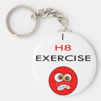 I hate EXERCISE Key Ring
