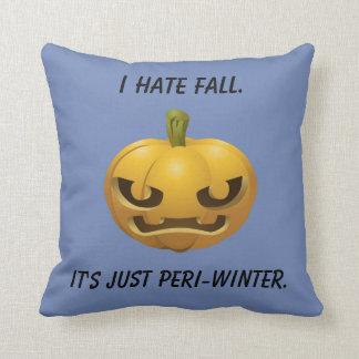 I Hate Fall--It's Just Peri-Winter Cushion