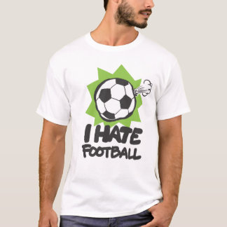 I HATE FOOTBALL T-Shirt