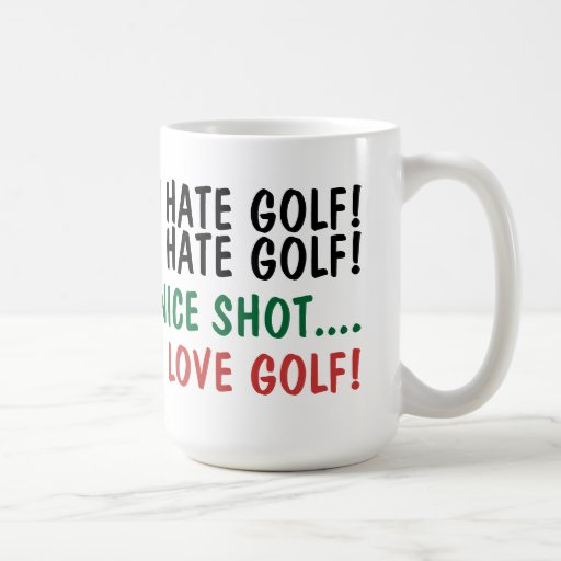 I Hate Golf! I Love Golf! Mug
