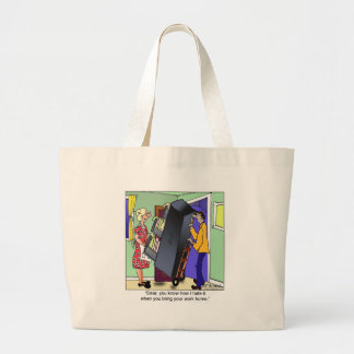 I Hate It When You Bring Home Work Tote Bags
