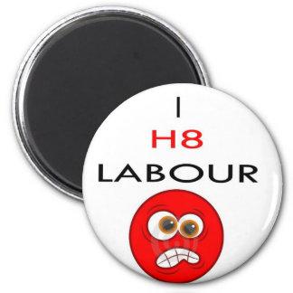 I hate labour refrigerator magnet