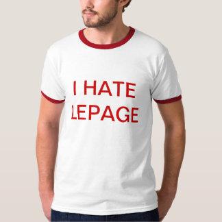 I HATE LEPAGE T-Shirt