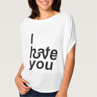 I Hate/Love You T-Shirt