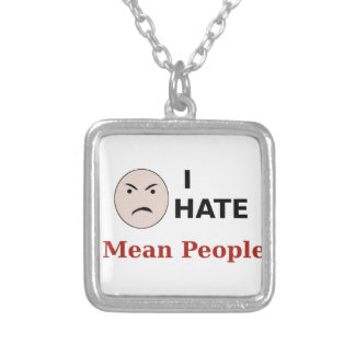 I Hate Mean People Custom Jewelry