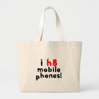 I Hate Mobile Phones Bags