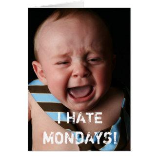 i Hate Mondays! Baby Crying Card