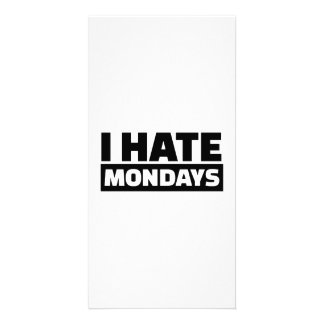 I hate Mondays Personalized Photo Card