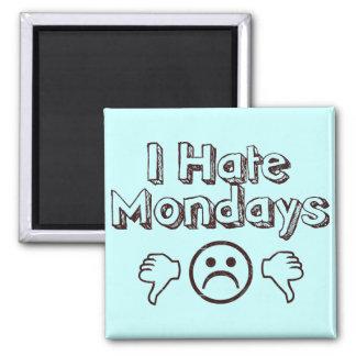 I Hate Mondays Square Magnet