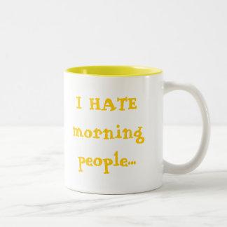 I HATE morning people... Two-Tone Coffee Mug