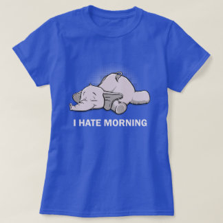 I Hate Morning T-Shirt