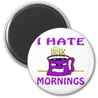 I Hate Mornings Angry Coffee Cup Magnets