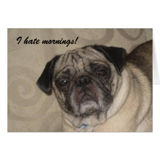 I hate Mornings Card! Greeting Card