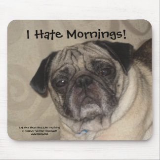 I Hate Mornings Mousepad