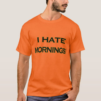 I HATE  MORNINGS Short Sleeve T-Shirt