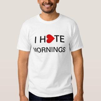 I hate mornings tshirt