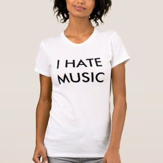 I Hate Music (black text) T-Shirt