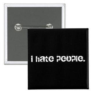 i hate people. 15 cm square badge