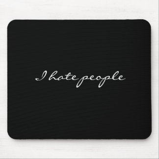 I hate people mouse pad