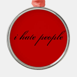 i hate people ornament