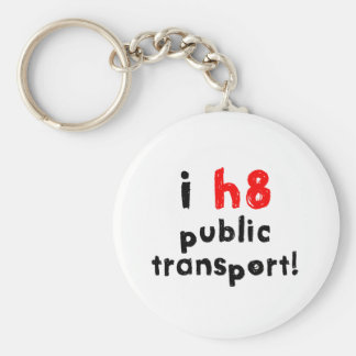 I Hate Public Transport Key Ring