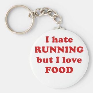 I Hate Running but I Love Food Key Ring