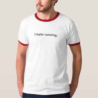 I hate running shirt