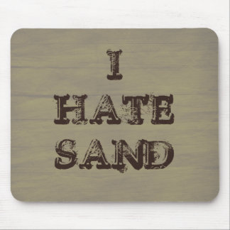 I HATE SAND Funny Military Soldier Humor Mouse Mat