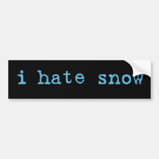 I Hate Snow Bumper Sticker