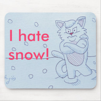 I hate snow! mouse pad