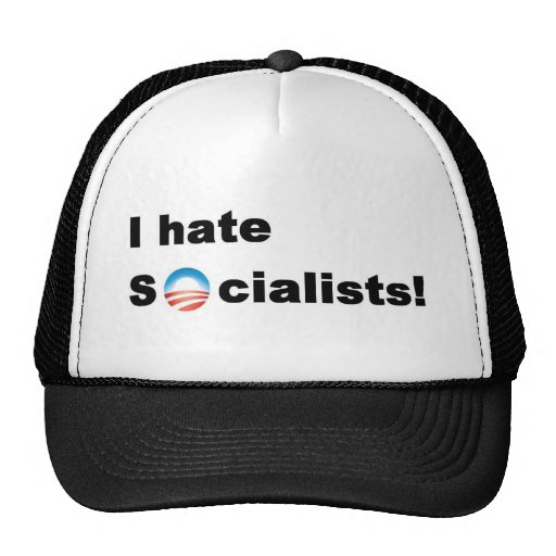 I hate socialists... Obama Hat