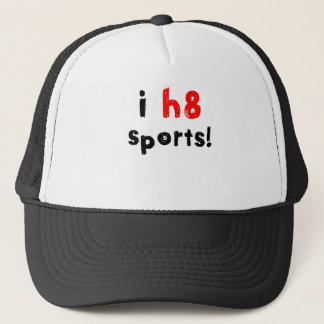 I Hate Sports Trucker Hat