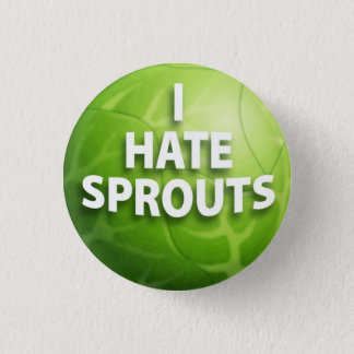 I Hate Sprouts Button Badge