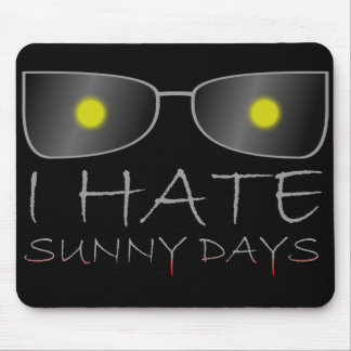 I Hate Sunny Days Mouse Pad