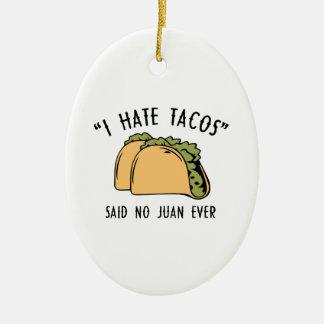 I Hate Tacos – Said No Juan Ever Christmas Ornament