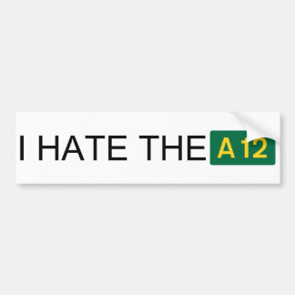 I hate the A12 bumper sticker