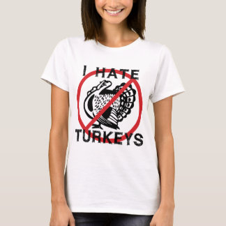 I Hate Turkeys T-Shirt
