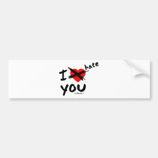I hate you bumper sticker