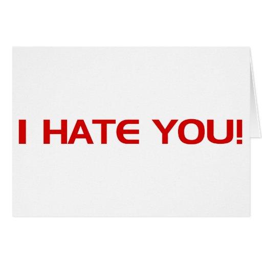 I HATE You Card