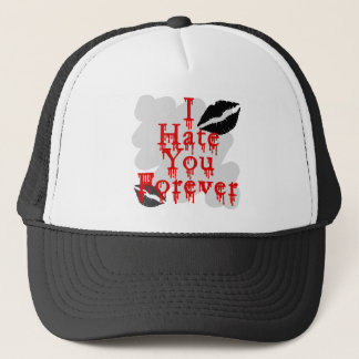 I Hate You Forever Trucker Hat