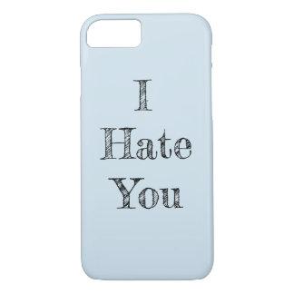 I Hate You- phone case