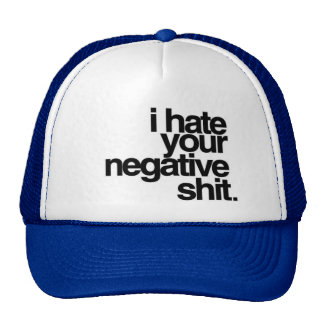 i hate your negativity cap
