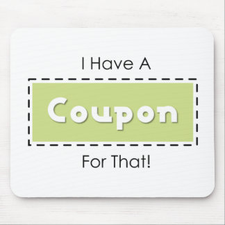 I Have A Coupon For That! Mouse Mat